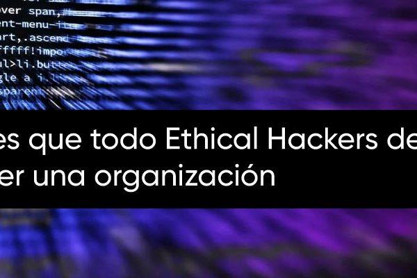 6 Habilidades que todo Ethical Hackers debe dominar para proteger una organización